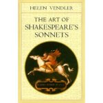"""The Art of Shakespeare's Sonnets"" by Helen Vendler"