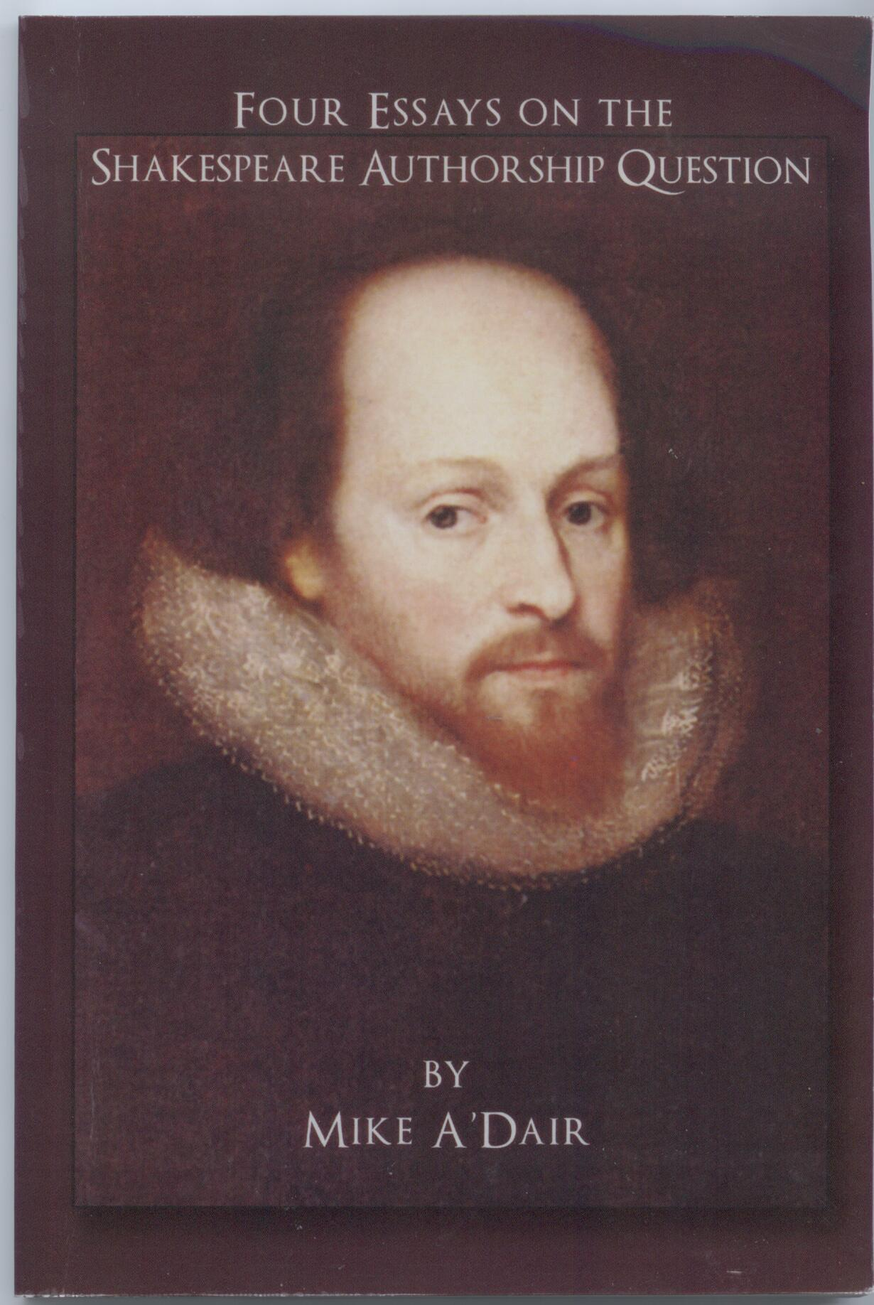 introducing a new book on shakespearean authorship and the earl of four essays on the shakespeare authorship question by mike a dair