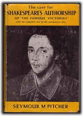 """The Case for Shakespeare's Authorship of 'The Famous Victories' by S.M. Pitcher, 1961"