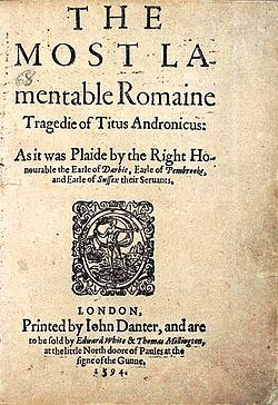 Titus Andronicus, 1594        (Anonymous)