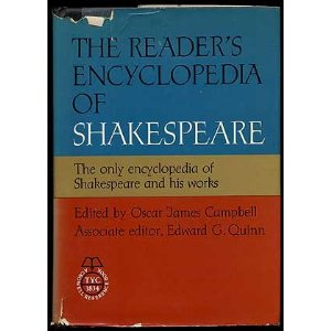 Reader's Encyclopedia of  Shakespeare - edited  by O. J. Campbell